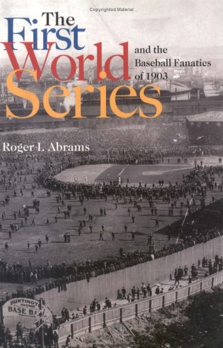 9781555536442: The First World Series and the Baseball Fanatics of 1903