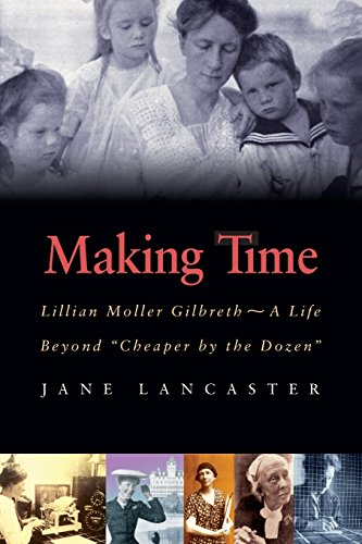 9781555536527: Making Time: Lillian Moller Gilbreth - A Life Beyond