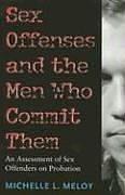 9781555536541: Sex Offenses and the Men Who Commit Them: An Assessment of Sex Offenders on Probation (Northeastern Series on Gender, Crime, and Law)