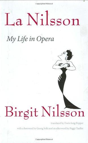 9781555536701: La Nilsson: My Life in Opera