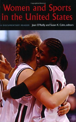 Women And Sports In The United States: A Documentary Reader.: O'reilly, Jean & Cahn, Susan K. (...
