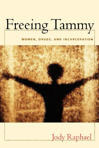 9781555536732: Freeing Tammy: Women, Drugs, and Incarceration (Northeastern Series on Gender, Crime, and Law)