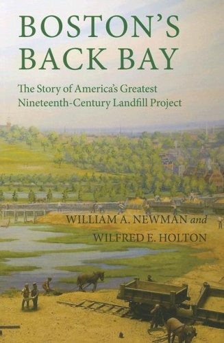 9781555536800: Boston's Back Bay: The Story of America's Greatest Nineteenth-Century Landfill Project