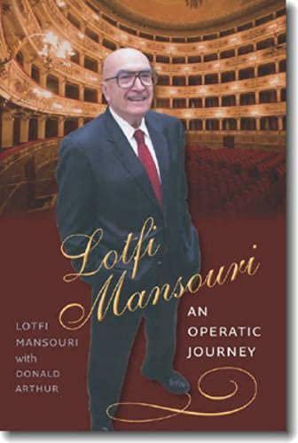 Lotfi Mansouri: An Operatic Journey.: Mansouri, Lotfi; Arthur, Donald.