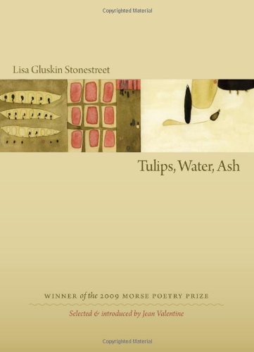 9781555537081: Tulips, Water, Ash (Samuel French Morse Poetry Prize)