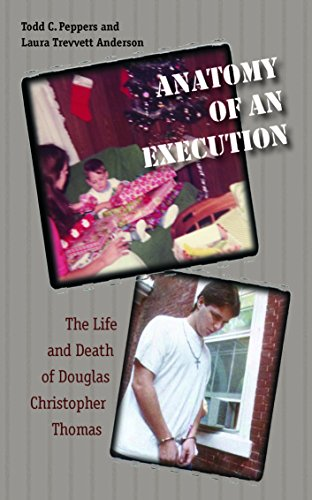 9781555537135: Anatomy of an Execution: The Life and Death of Douglas Christopher Thomas