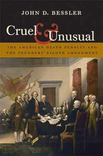 9781555537166: Cruel and Unusual: The American Death Penalty and the Founders' Eighth Amendment