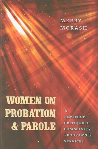 9781555537203: Women on Probation and Parole: A Feminist Critique of Community Programs and Services (Northeastern Series on Gender, Crime, and Law)