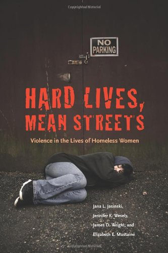 9781555537210: Hard Lives, Mean Streets: Violence in the Lives of Homeless Women (Northeastern Series on Gender, Crime, and Law)