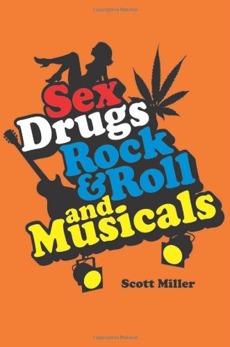 9781555537432: Sex, Drugs, Rock & Roll, and Musicals
