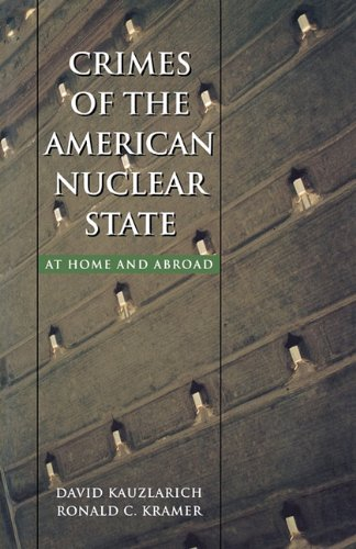 9781555537487: Crimes of the American Nuclear State: At Home and Abroad (Northeastern Series in Transnational Crime)