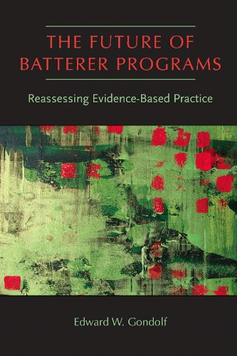 9781555537708: The Future of Batterer Programs: Reassessing Evidence-Based Practice (Northeastern Series on Gender, Crime, and Law)