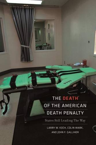 9781555537807: The Death of the American Death Penalty: States Still Leading the Way