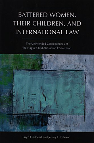 9781555538033: Battered Women, Their Children, and International Law: The Unintended Consequences of the Hague Child Abduction Convention (Northeastern Series on Gender, Crime, and Law)