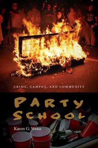 9781555538194: Party School: Crime, Campus, and Community (Northeastern Series on Gender, Crime, and Law)