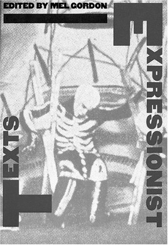 Expressionist Texts (PAJ Books): Editor-Mel Gordon