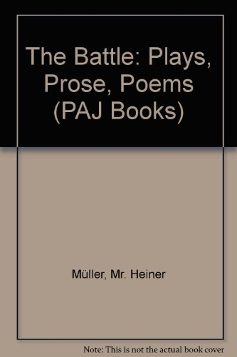 9781555540487: The Battle: Plays, Prose, Poems (PAJ Books)