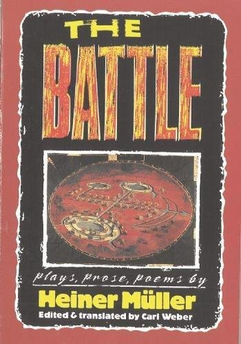 9781555540494: The Battle: Plays, Prose, Poems (PAJ Books)