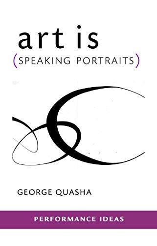 9781555541620: art is (Speaking Portraits) (Performance Ideas)