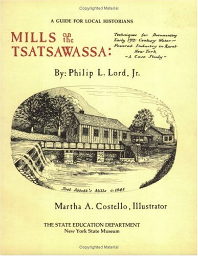Mills on the Tsatsawassa: Techniques for Documenting: Philip L. Lord