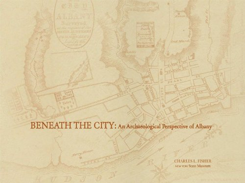 9781555572495: Beneath the City: An Archaeological Perspective of Albany