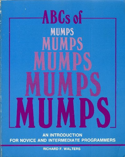 9781555580179: ABCs of MUMPS: An Introduction for Novice and Intermediate Programmers