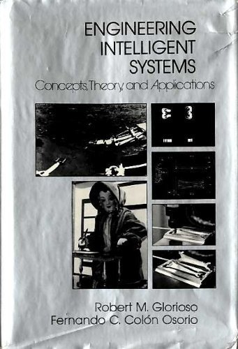 9781555580209: Engineering Intelligent Systems : Concepts, Theory, and Applications