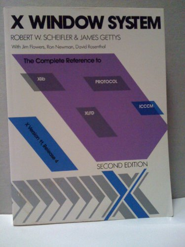 9781555580506: X Window System: The Complete Reference to XLib, X Protocol, ICCCM, XLFD