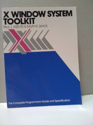 9781555580513: X Window System Toolkit: The Complete Programmer's Guide and Specification (Digital Press X and Motif Series)