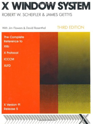 9781555580889: X Window System: The Complete Reference to XLib, X Protocol, XLFD, ICCCM XVersion 11, Release 5 (X & MOTIF Programming)