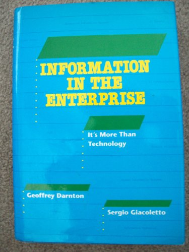 9781555580919: Information in the Enterprise: It's More Than Technology