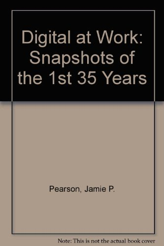 9781555580926: Digital At Work: Snapshots From The First Thirty-Five Years