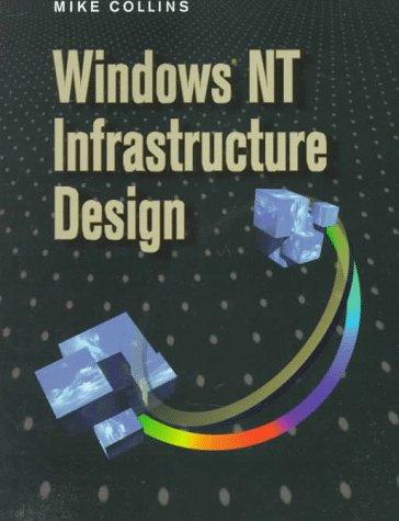 9781555581701: Windows NT Infrastructure Design