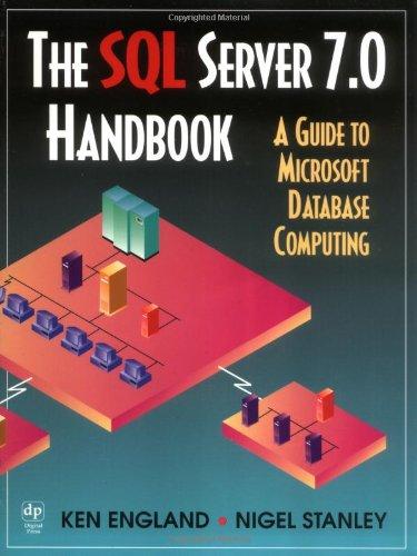 9781555582012: The SQL Server 7.0 Handbook: A Guide to Microsoft Database Computing