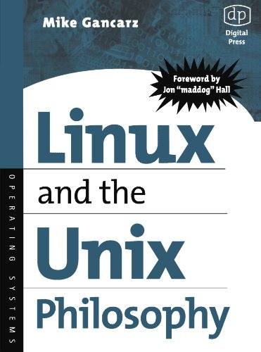 Linux and the Unix Philosophy: Operating Systems: Mike Gancarz
