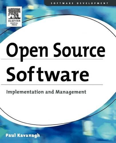 9781555583200: Open Source Software: Implementation and Management (Software Development)