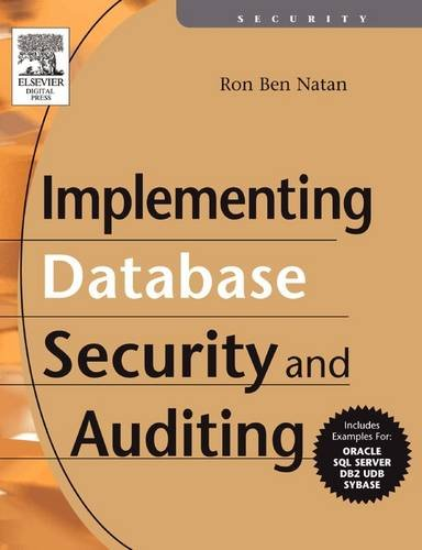 9781555583347: Implementing Database Security and Auditing: Includes Examples for Oracle, SQL Server, DB2 UDB, Sybase