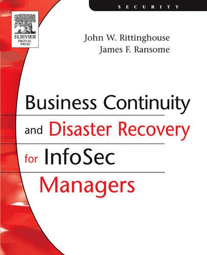 Business Continuity and Disaster Recovery for InfoSec: John W. Rittinghouse;