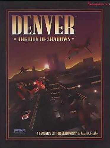 Denver - City of Shadows (Shadowrun - World Books (1st-3rd Editions) (FASA))