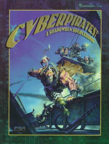 Cyberpirates: A Shadowrun Sourcebook: Chris Hepler, Jennifer