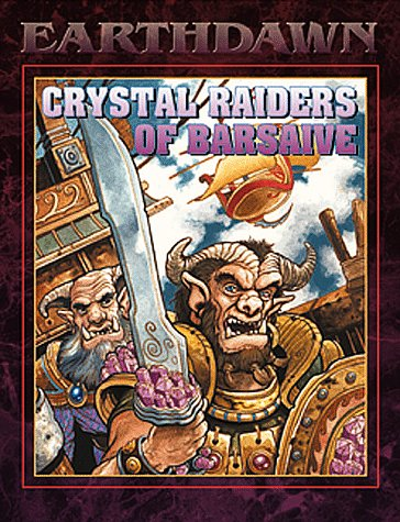 Crystal Raiders Of Barsaive (Earthdawn 6116)