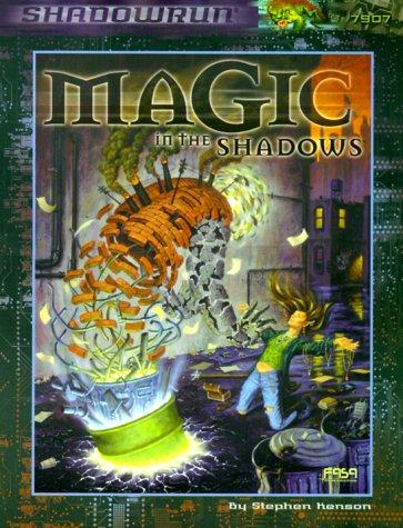 9781555603588: Magic in the Shadows (Shadowrun)