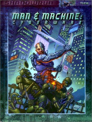 9781555603632: Man and Machine: Cyberware (Shadowrun)