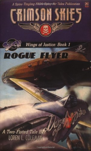 9781555604066: Crimson Skies: Wings of Justice: Rogue Flyer (FAS8901)