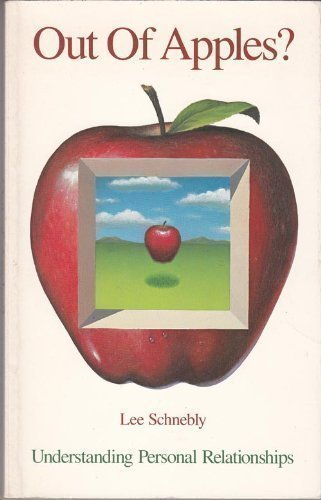 9781555610050: Out Of Apples?: Understanding Personal Relationships