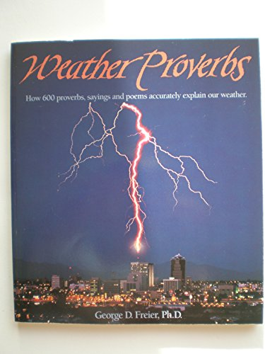 9781555610104: Weather proverbs: How 600 proverbs, sayings, and poems accurately explain our weather