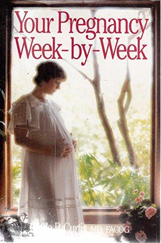 Your Pregnancy Week-by-Week: Glade B. Curtis