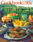 COOKBOOK FOR THE 90'S Great Tasting Lowfat Recipes for Better Health