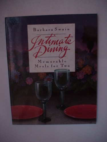 9781555610531: Intimate Dining: Memorable Meals for Two