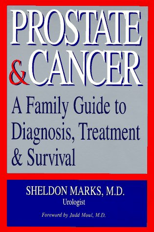 9781555610784: Prostate & Cancer: A Family Guide to Diagnosis, Treatment & Survival